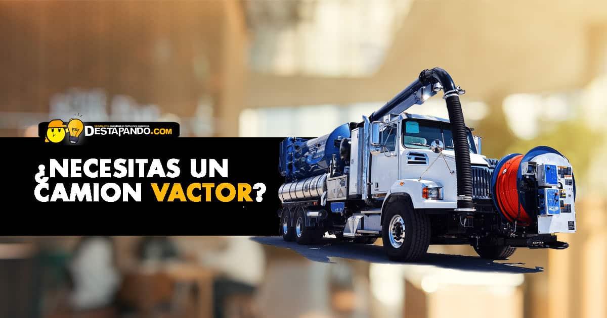 Necesitas un camion vactor?